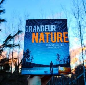 Grandeur nature 1000 voyages au coeur du monde sauvage